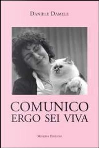 Comunico ergo sei viva by Daniele Damele