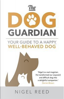 The Dog Guardian by Nigel Reed