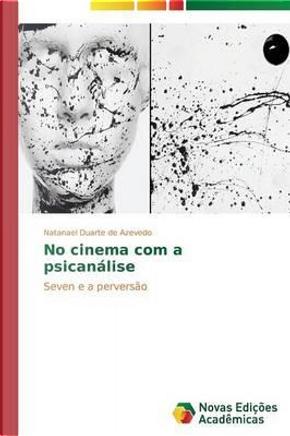 No cinema com a psicanálise by Natanael Duarte de Azevedo