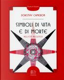 Simboli di vita e di morte Nell'età neolitica by Dorothy Cameron