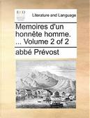 Memoires D'Un Honnete Homme. ... Volume 2 of 2 by Abbe Prevost