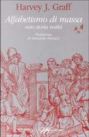 Alfabetismo di massa by Harvey J. Graff