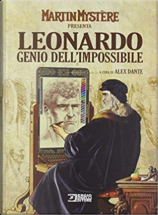 Martin Mystère presenta Leonardo genio dell'impossibile by Alfredo Castelli