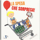 La spesa che sorpresa! by Cristina Petit, Elisa Mazzoli