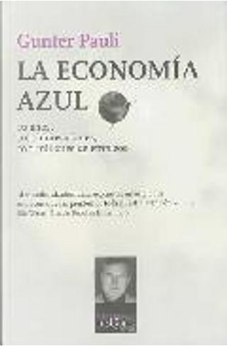 La economia azul/ The Blue Economy by Gunter Pauli