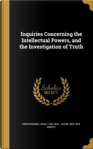 INQUIRIES CONCERNING THE INTEL by Jacob 1803-1879 Abbott