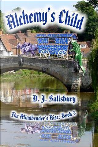 Alchemy's Child by D J Salisbury