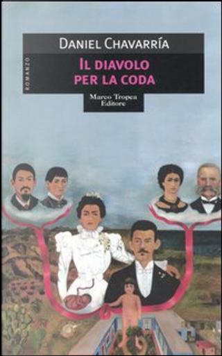 Il diavolo per la coda by Daniel Chavarria