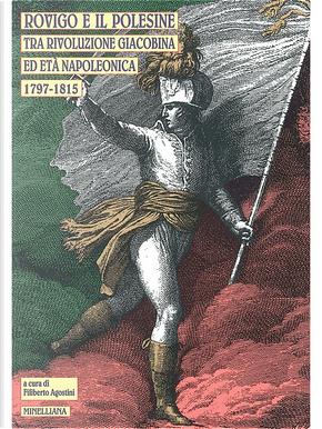Rovigo e il Polesine tra rivoluzione giacobina ed età napoleonica: 1797-1815