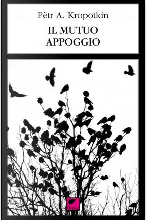 Il mutuo appoggio by Pëtr Kropotkin