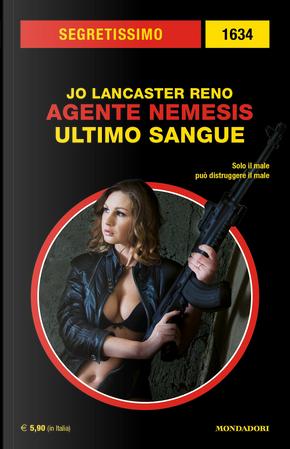 Agente Nemesis: ultimo sangue by Jo Lancaster Reno