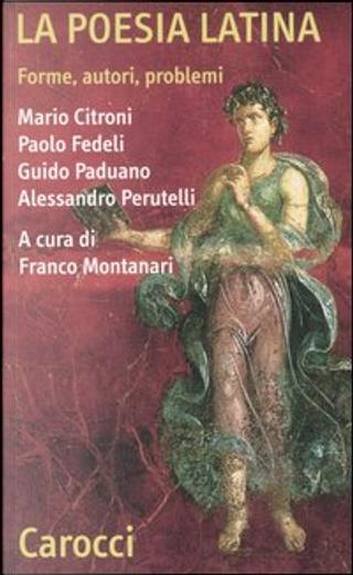 La poesia latina by Alessandro Perutelli, Guido Paduano, Mario Citroni, Paolo Fedeli