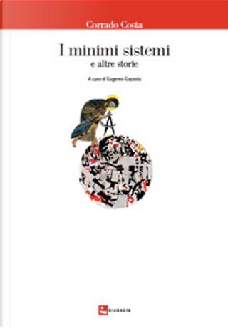 I minimi sistemi e altre storie by Corrado Costa