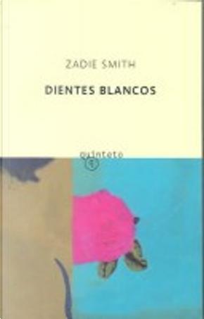 DIENTES BLANCOS by Zadie Smith