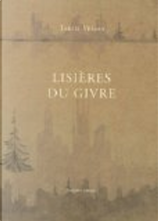 Lisières du givre by Tarjei Vesaas