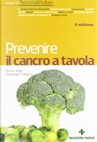 Prevenire il cancro a tavola by Bruno Brigo, Giuseppe Capano