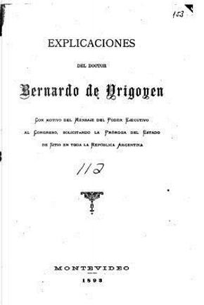 Explicaciones del doctor Bernardo de Yrigoyen by Bernardo De Irigoyen