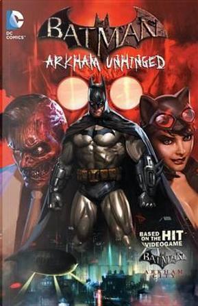Batman Arkham Unhinged 1 by Derek Fridolfs
