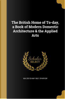 BRITISH HOME OF TO-DAY A BK OF by Walter Shaw 1862 Sparrow