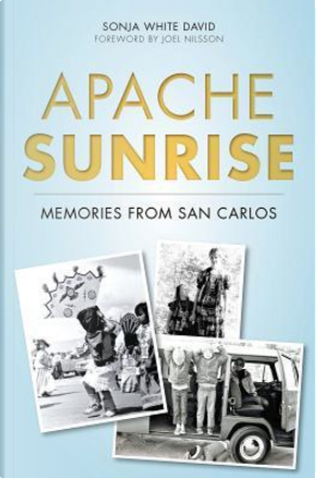 Apache Sunrise by Sonja White David