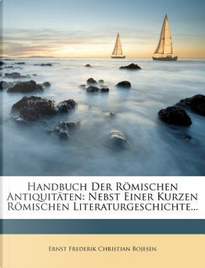Handbuch Der Römischen Antiquitäten by Ernst Frederik Christian Bojesen