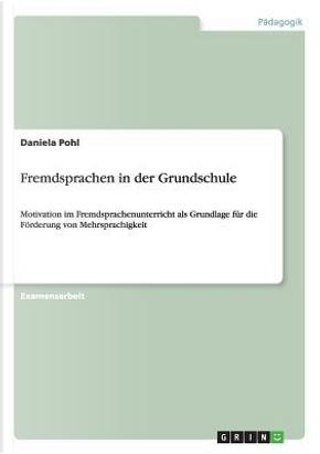 Fremdsprachen in der Grundschule by Daniela Pohl