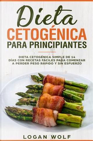Dieta Cetogénica Para Principiantes by Logan Wolf