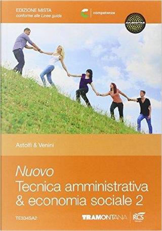Nuovo tecnica amministrativa & economia sociale. Per le Scuole superiori. Con e-book. Con espansione online by Eugenio Astolfi