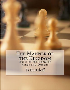 The Manner of the Kingdom by Ti Burtzloff