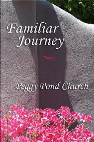 Familiar Journey, Poems by Peggy Pond Church