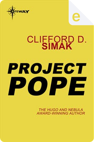 Project Pope by Clifford D. Simak