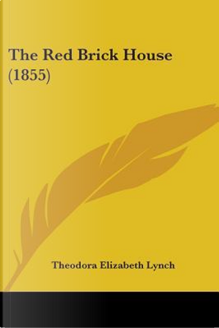 The Red Brick House (1855) by Theodora Elizabeth Lynch