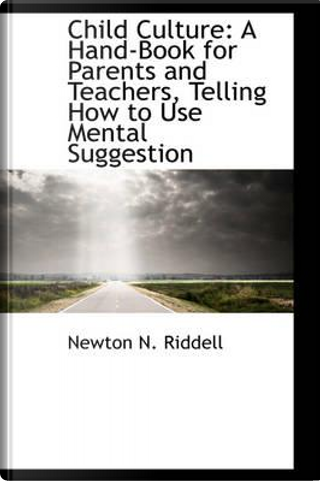 Child Culture by Newton N. Riddell