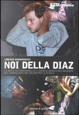 Noi della Diaz by Lorenzo Guadagnucci