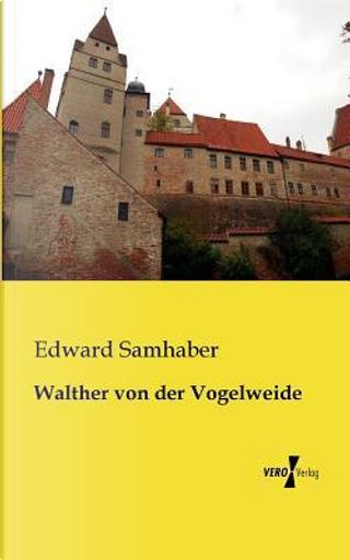 Walther von der Vogelweide by Edward Samhaber