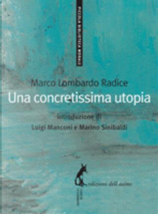 Una concretissima utopia by Marco Lombardo Radice