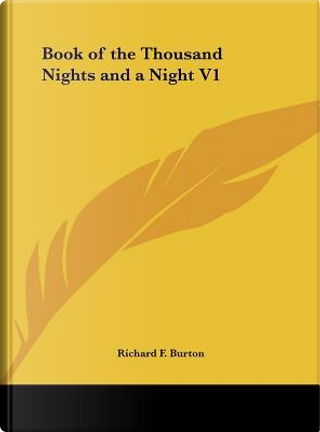 Book of the Thousand Nights and a Night V1 by Richard Francis Burton