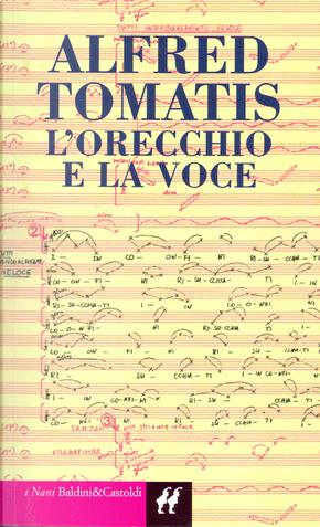 L'orecchio e la voce by Alfred A. Tomatis