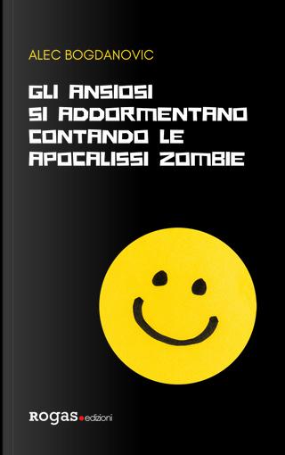 Gli ansiosi si addormentano contando le apocalissi zombie by Alec Bogdanovic