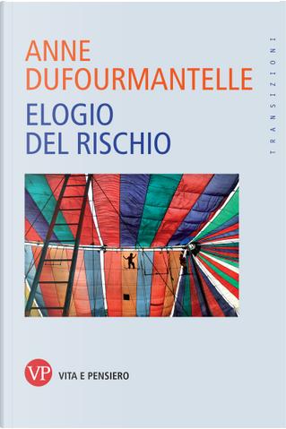 Elogio del rischio by Anne Dufourmantelle