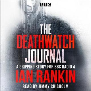 The Deathwatch Journal by Ian Rankin