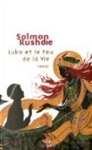 Luka et le Feu de la Vie by Salman Rushdie