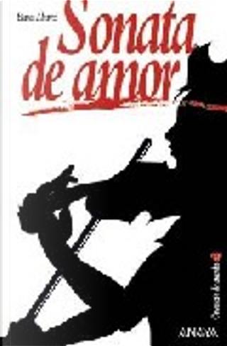 Sonata de Amor/ Love Sonata by Blanca Álvarez