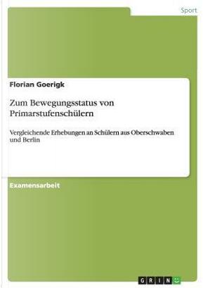 Zum Bewegungsstatus von Primarstufenschülern by Florian Goerigk