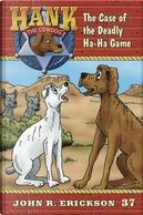 The Case of the Deadly Ha-ha Game by John R. Erickson