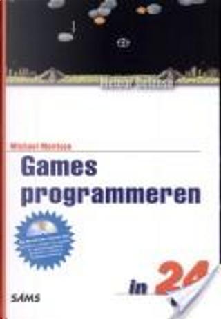 Games programmeren in 24 uur by M. Morrison