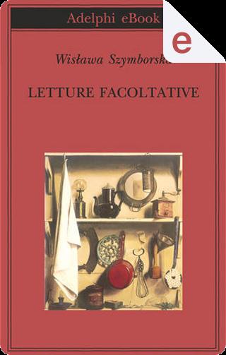 Letture facoltative by Wislawa Szymborska