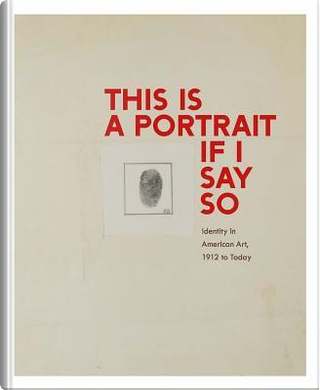 This Is a Portrait If I Say So by Anne Collins Goodyear