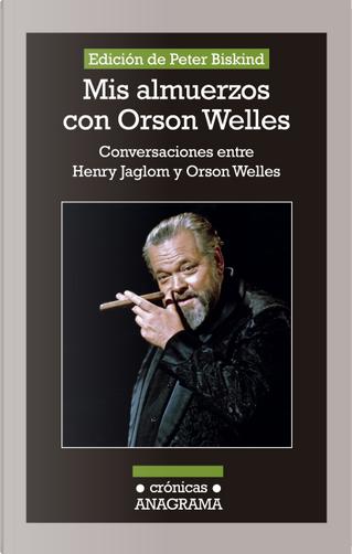 Mis almuerzos con Orson Welles by Orson Welles, Henry Jaglom