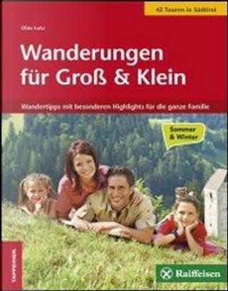 Wanderungen für Gross und Klein. Die schönsten Wandertipps für die ganze familie by Olav Lutz